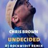 CHRIS BROWN - UNDECIDED (ROCKWIDIT REMIX) 2K19