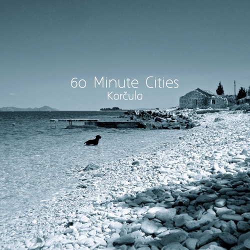 60 Minute Cities- Korčula