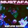 Yung Raja - Mustafa - KoFlow Remix