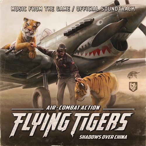 Flying Tigers: Shadows Over China (Official Soundtrack)