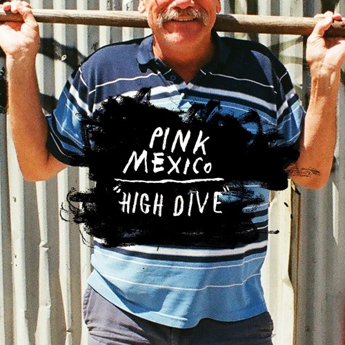 Pink Mexico - High Dive