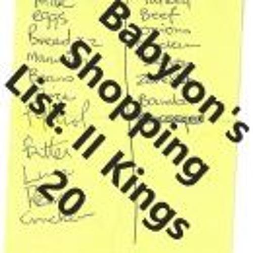 Babylon's Shopping List. II Kings 20