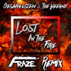 Lost In The Fire (Fraze Remix)