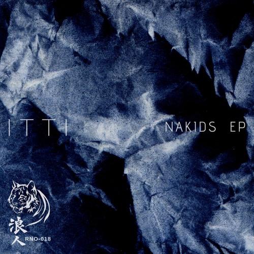 Itti - Nakids (EP) 2019