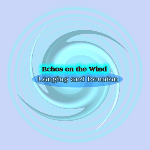 Echoes on the Wind: Longing and Reunion