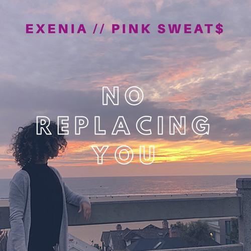 No Replacing You (Pink Sweat$ cover)