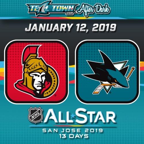 Teal Town USA After Dark (Postgame) - Ottawa Senators @ San Jose Sharks 1-12-2019