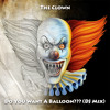 The Clown - Do You Want A Balloon??? (DJ Mix by MikeyMo)