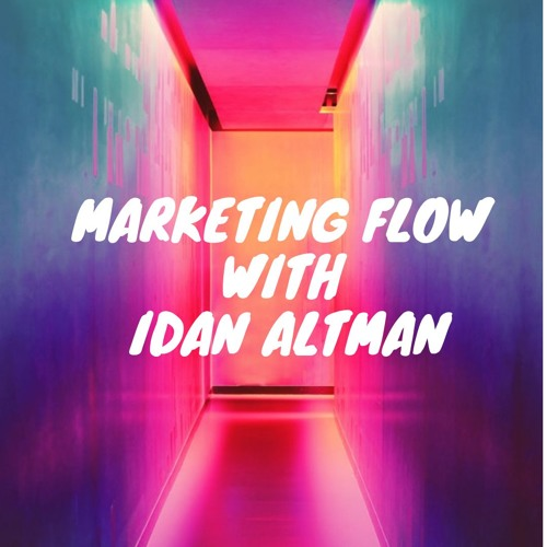 Marketing Flow Podcast - Self promotion with Idan Altman