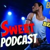 Is Bohemian Rhapsody One Of The Best BIOPICS EVER-Sweet Podcast Ep 23