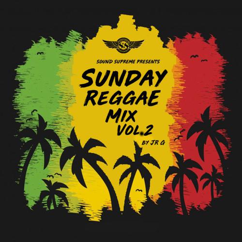 🇯🇲 Sunday Reggae Mix Vol  2 🇯🇲(January 2019) by Sound Supreme