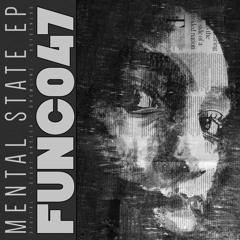 FUNC047 - Mental State EP - Digital, Gremlinz, Sight Unseen, Keygenlog