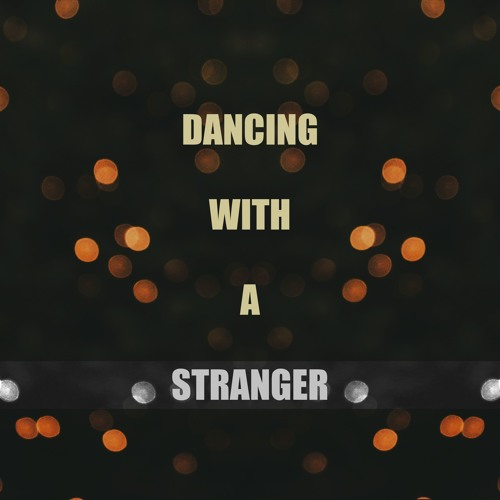 Dancing With A Stranger (Sam Smith & Normani cover)