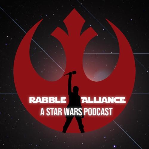 Rabble Alliance - Episode XXIV - Biggest Challenge Facing Star Wars?