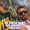 DJ FRESH FAME - BIG BOUNCE VOL. 3 (2 HOURS LIVE IN THE MIX)