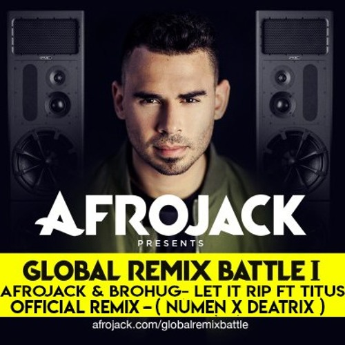 Afrojack and Brohug - Let It Rip ft Titus (Numen x Deatrix) official remix