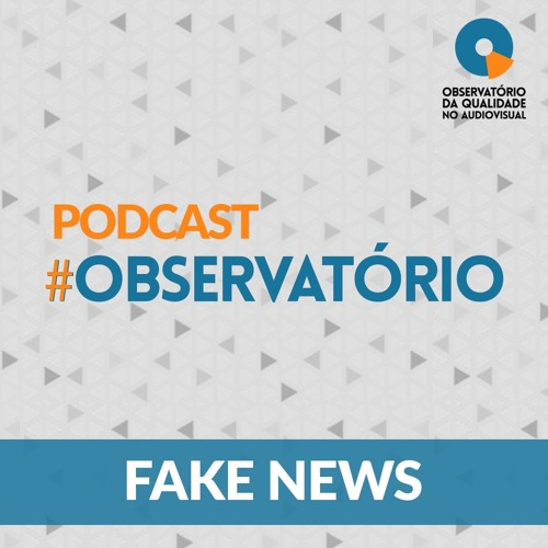#Observatório: Fake News