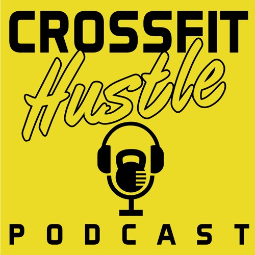 Crossfit - Hustle - Podcast - E.02 - Charlie and The Peanut Butter Factory