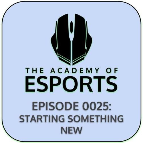 Episode 0025: Starting Something New