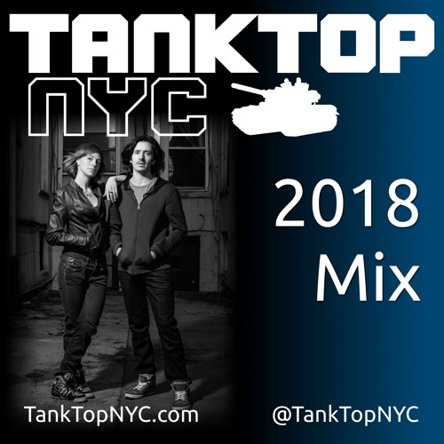 TankTop Presents: The 2018 Mix
