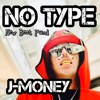 No Type (Unsolicited feature by J-Money)