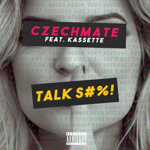 Czechmate - Talk Shit (feat. Kassette)