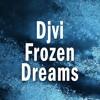 DJVI - Frozen Dreams