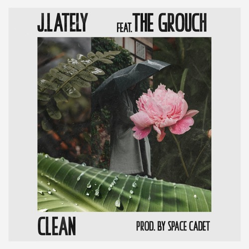 Clean ft. The Grouch [prod. Space Cadet]