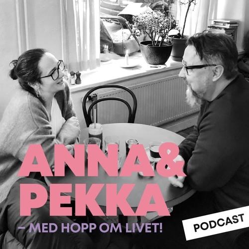Avsnitt 3. Anna & Pekka - med hopp om livet