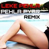 Leke Pehla Pehla Pyar (Remix) song bollywood | DJ Ankush
