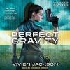 Perfect Gravity (Wanted And Wired Series, Book 2) By Vivien Jackson Audiobook Excerpt