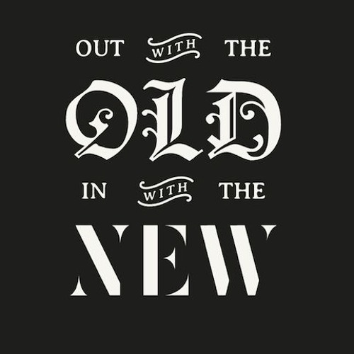 2019-01-13: Out with the Old...in with the New