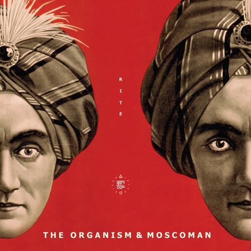 The Organism & Moscoman - Rite
