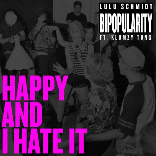 Happy And I Hate It (feat. Klumzy Tung)
