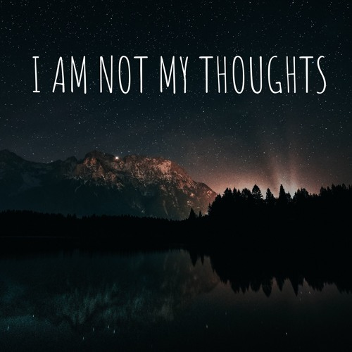 The Break Through - Podcast Day #2 'I am not my thoughts'
