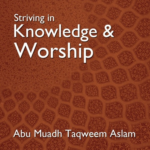 Striving in Knowledge & Worship