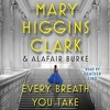 Every Breath You Take (Under Suspicion, Book 4) By Mary Higgins Clark Audiobook Excerpt