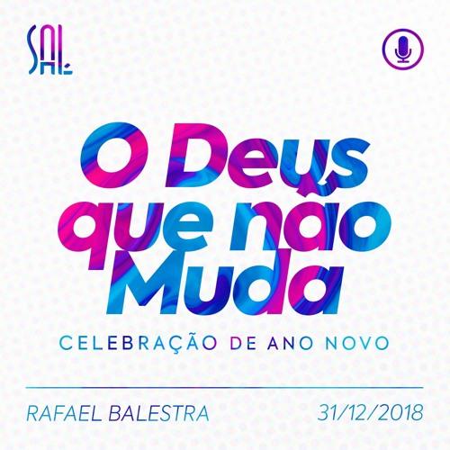 O Deus que não Muda - Rafael Balestra - 31/12/2018
