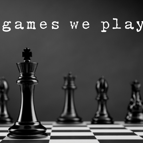 1-13-2019 - The Games We Play - The Blame Game