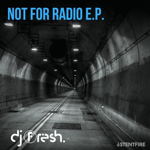 DJ Fresh - Not For Radio