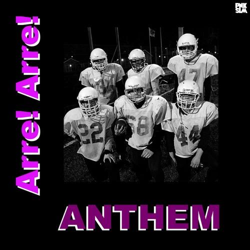 """Arre! Arre! - """"Anthem"""""""