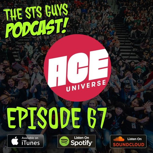 The STS Guys - Episode 67: Ace Comic Con Recap