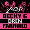 Becky G - Zooted ft. French Montana, Farruko (Extended Reflip)*BUY IS FREE DOWNLOAD*