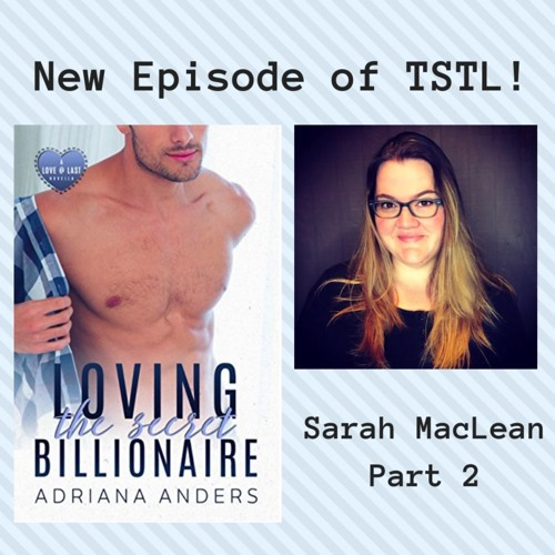 Loving the Secret Billionaire with Sarah MacLean (Part 2)
