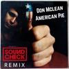 Don Mclean - American Pie (SOUNDCHECK Remix) **FREE DOWNLOAD**