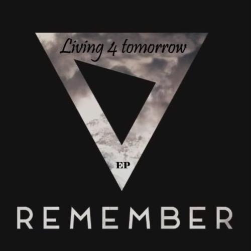 Living 4 Tomorrow - Remember ( EP )