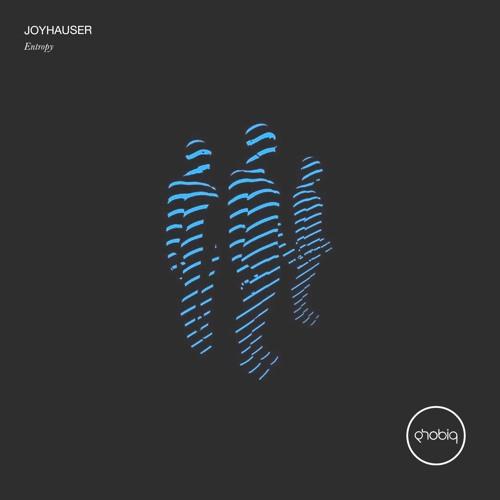 Joyhauser - Entropy (Original Mix)