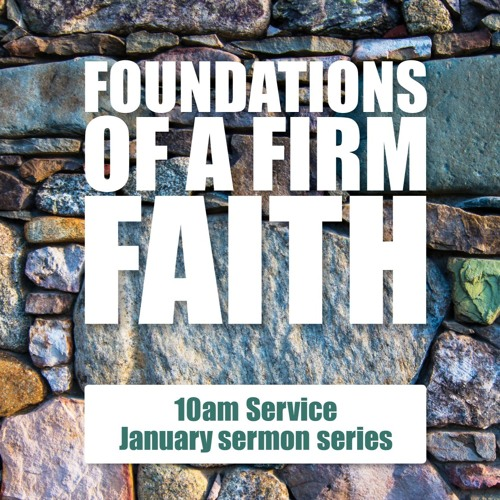 Foundations of a Firm Faith - Part 3 - Pastor Jeff Pugh