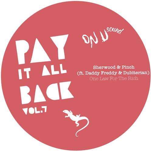 Sherwood & Pinch (ft. Daddy Freddy & Dubiterian) - One Law For The Rich [Pay It All Back Vol.7]