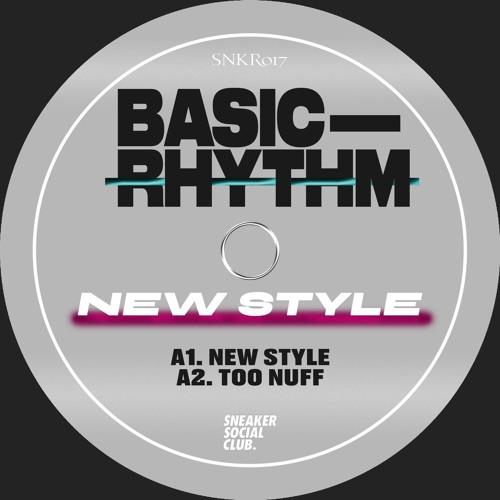 Basic Rhythm - New Style EP - SNKR017